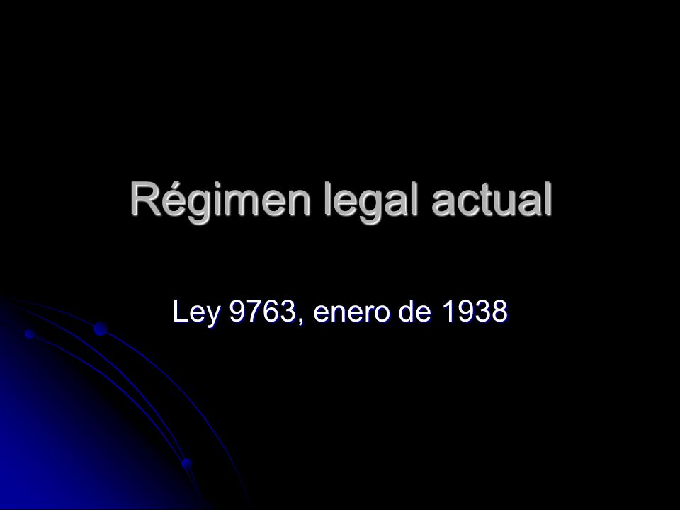 Régimen legal actual Ley 9763, enero de 1938