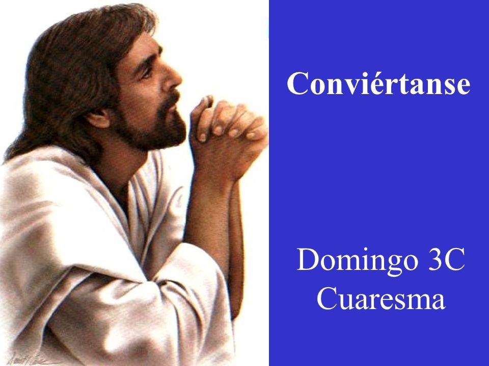 Conviértanse Domingo 3C Cuaresma 1 abendua (ziklo B) (1)