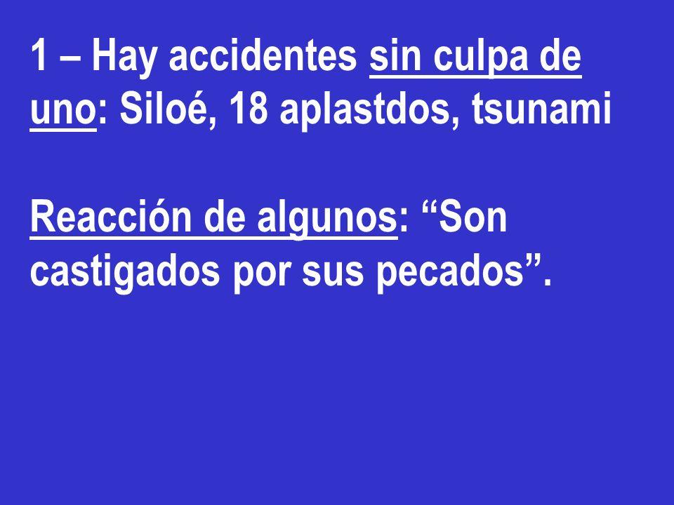 1 – Hay accidentes sin culpa de uno: Siloé, 18 aplastdos, tsunami