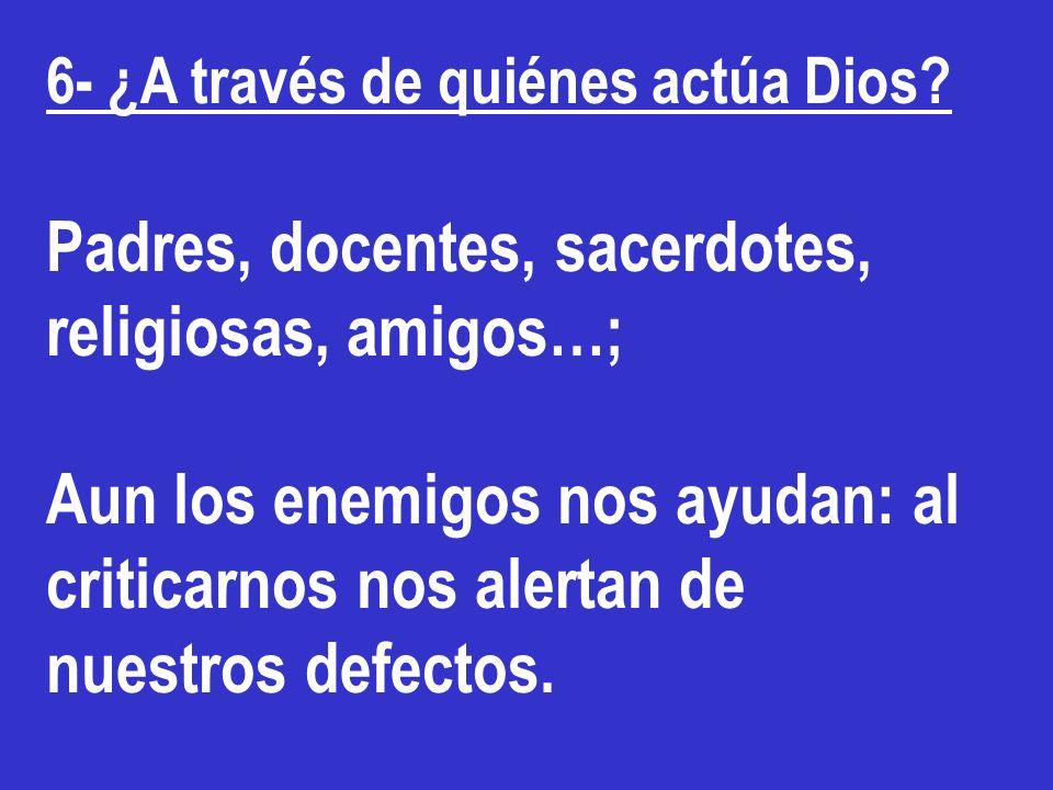 Padres, docentes, sacerdotes, religiosas, amigos…;