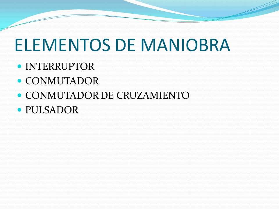 ELEMENTOS DE MANIOBRA INTERRUPTOR CONMUTADOR CONMUTADOR DE CRUZAMIENTO