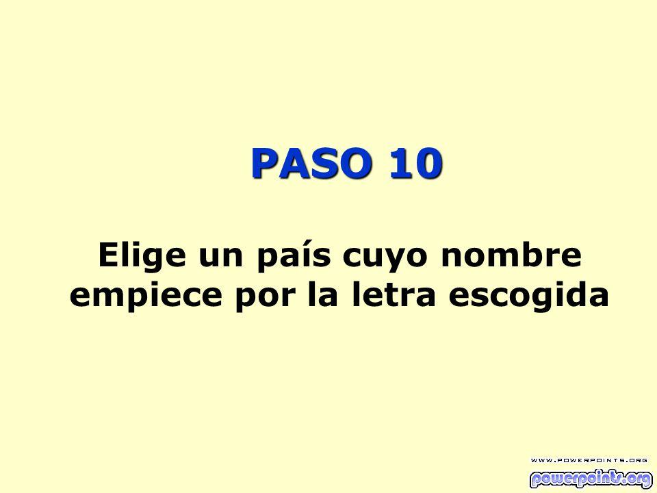 PASO 10 Elige un país cuyo nombre empiece por la letra escogida