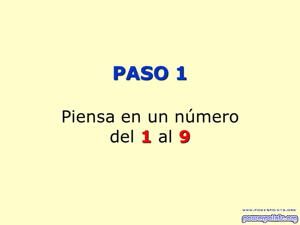 PASO 1 Piensa en un número del 1 al 9