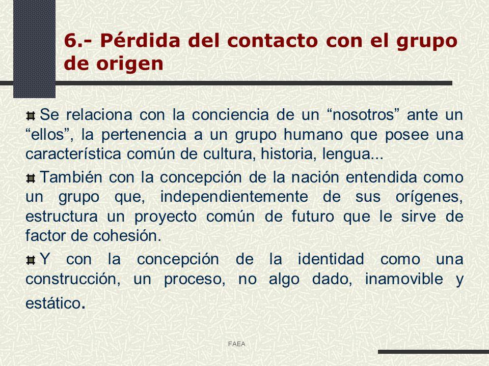 6.- Pérdida del contacto con el grupo de origen