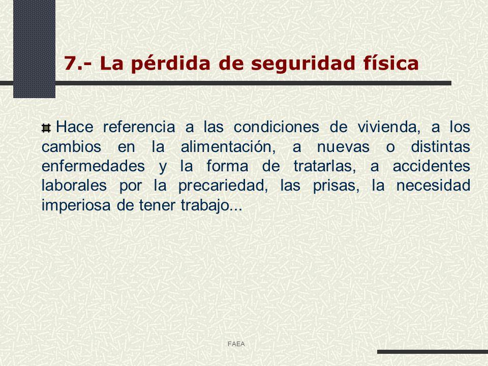 7.- La pérdida de seguridad física
