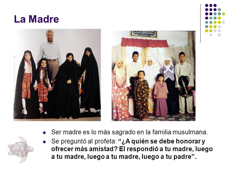 La Madre Ser madre es lo más sagrado en la familia musulmana.