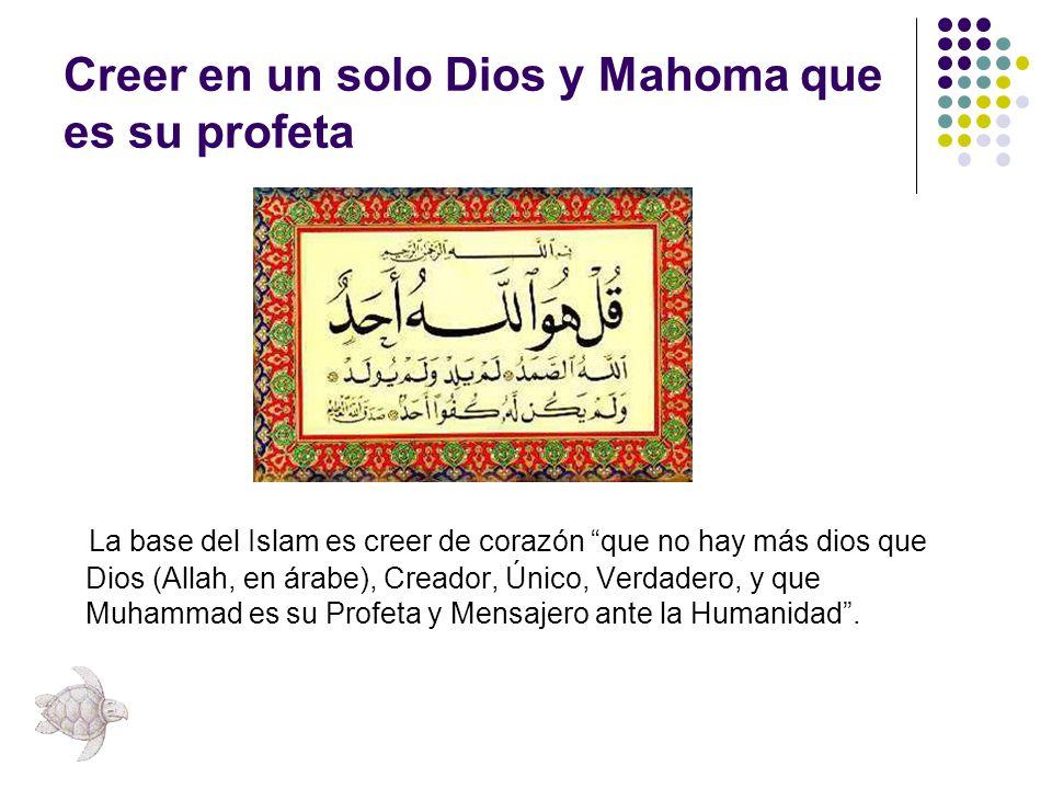 Creer en un solo Dios y Mahoma que es su profeta