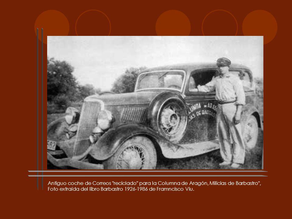 Antiguo coche de Correos reciclado para la Columna de Aragón, Milicias de Barbastro , Foto extraída del libro Barbastro 1926-1986 de Framncisco Viu.