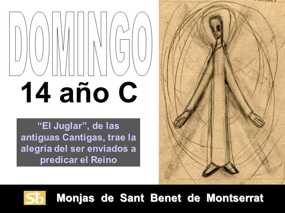 DOMINGO14 año C. El Juglar , de las antiguas Cantigas, trae la alegría del ser enviados a predicar el Reino.