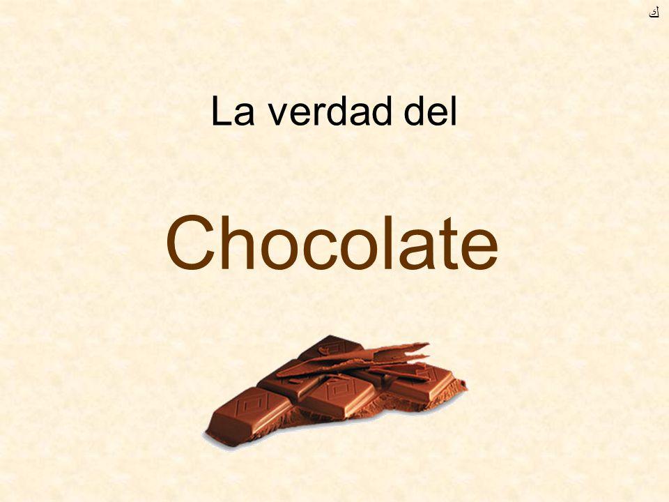 ﻙ La verdad del Chocolate