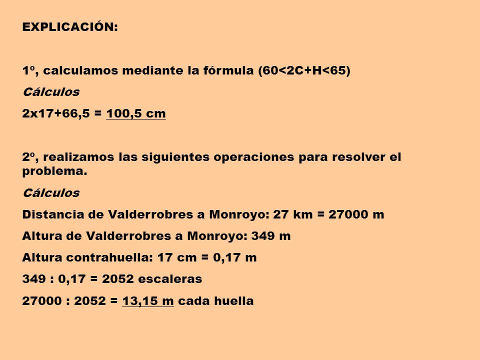 EXPLICACIÓN: 1º, calculamos mediante la fórmula (60<2C+H<65) Cálculos. 2x17+66,5 = 100,5 cm.