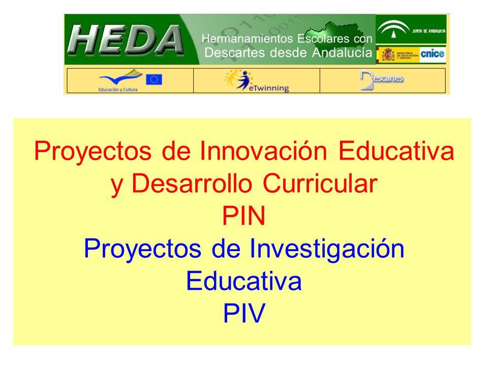 Proyectos de Innovación Educativa y Desarrollo Curricular PIN Proyectos de Investigación Educativa PIV