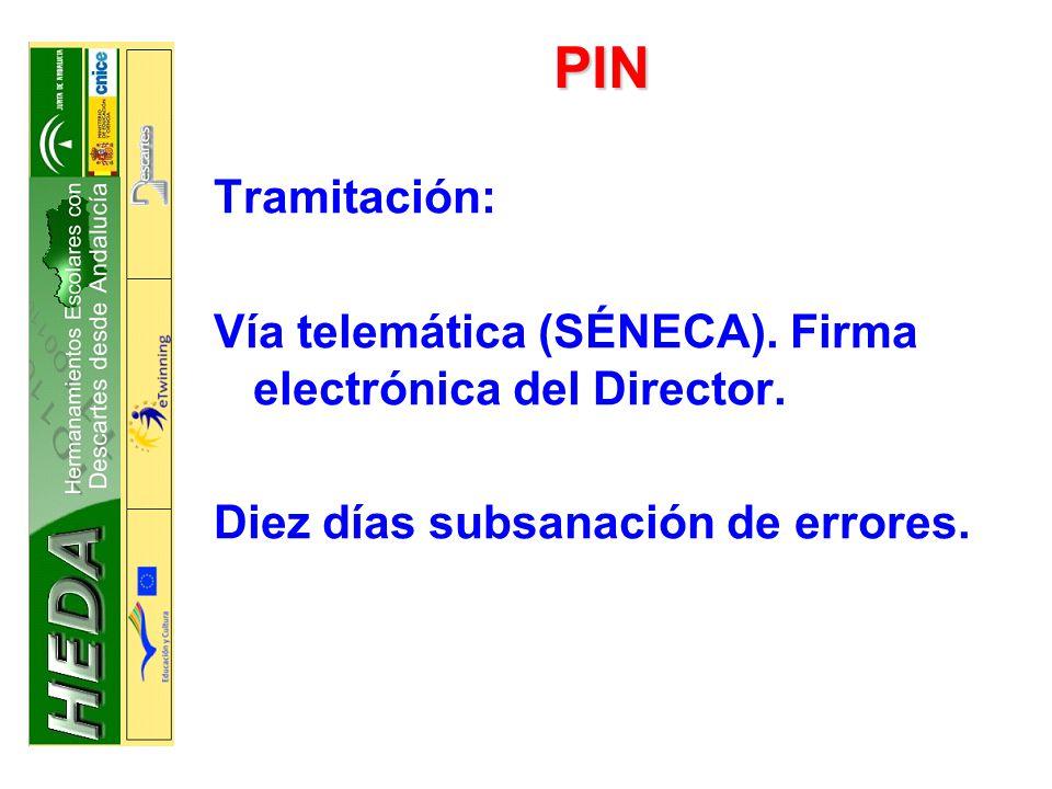 PIN Tramitación: Vía telemática (SÉNECA). Firma electrónica del Director.