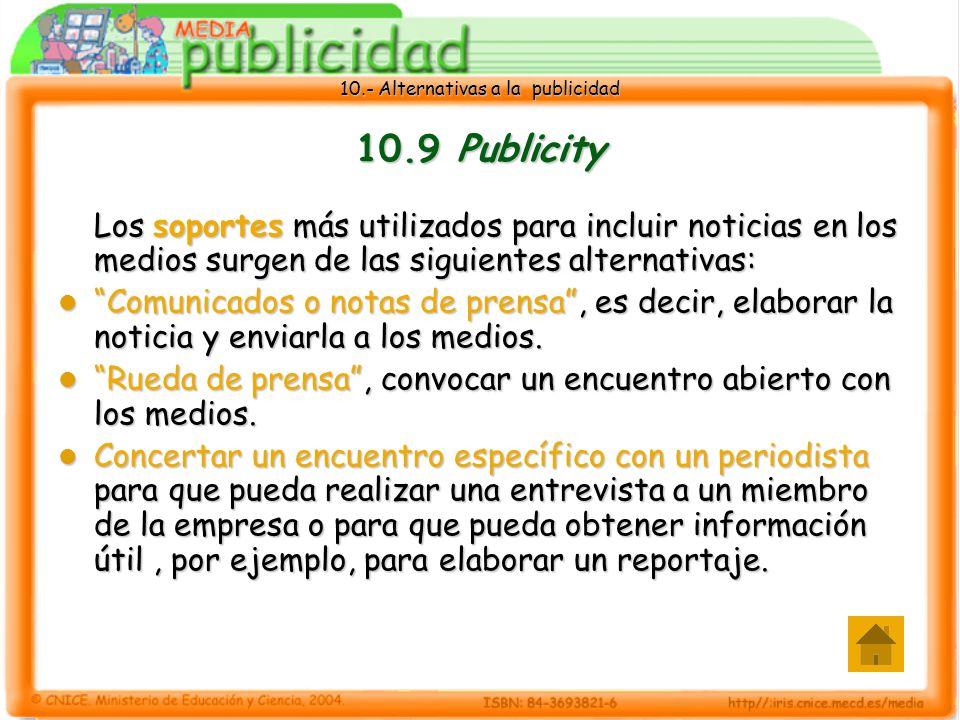 10.9 Publicity Los soportes más utilizados para incluir noticias en los medios surgen de las siguientes alternativas: