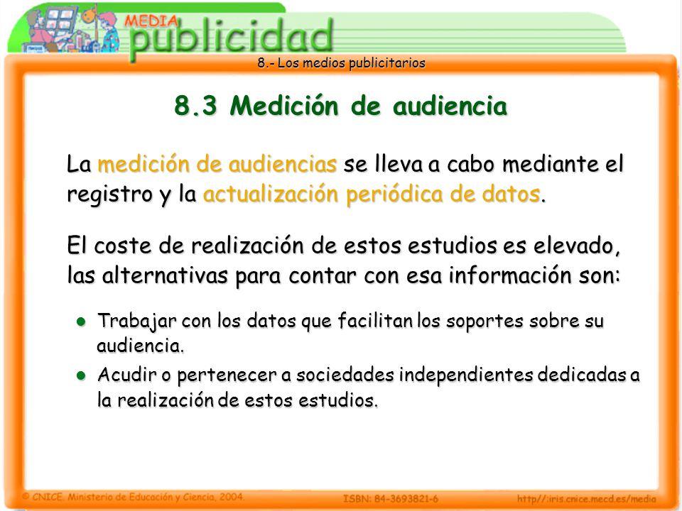 8.3 Medición de audiencia La medición de audiencias se lleva a cabo mediante el registro y la actualización periódica de datos.