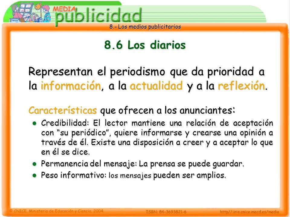 8.6 Los diarios Representan el periodismo que da prioridad a la información, a la actualidad y a la reflexión.