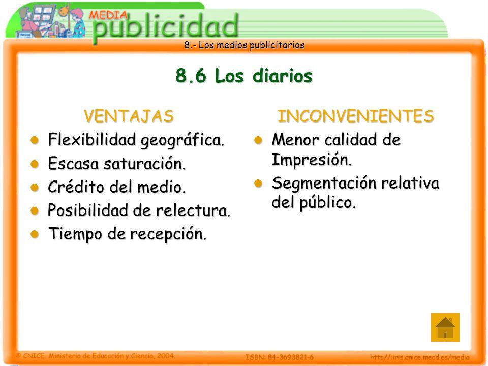 8.6 Los diarios VENTAJAS Flexibilidad geográfica. Escasa saturación.