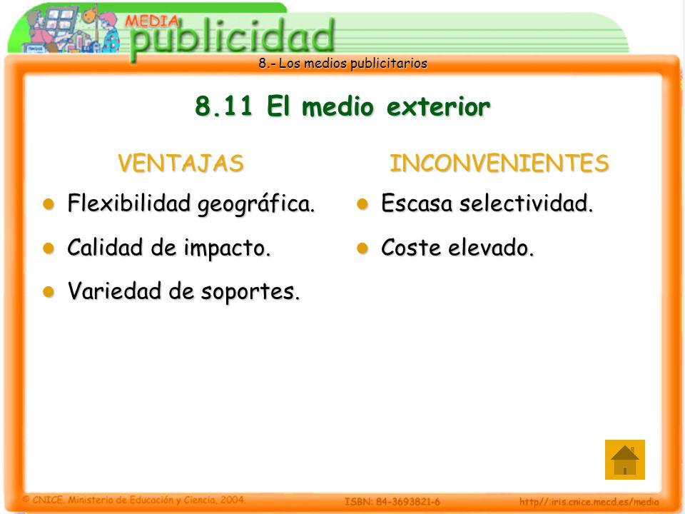 8.11 El medio exterior VENTAJAS Flexibilidad geográfica.