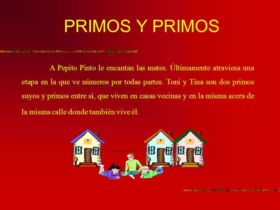 PRIMOS Y PRIMOS