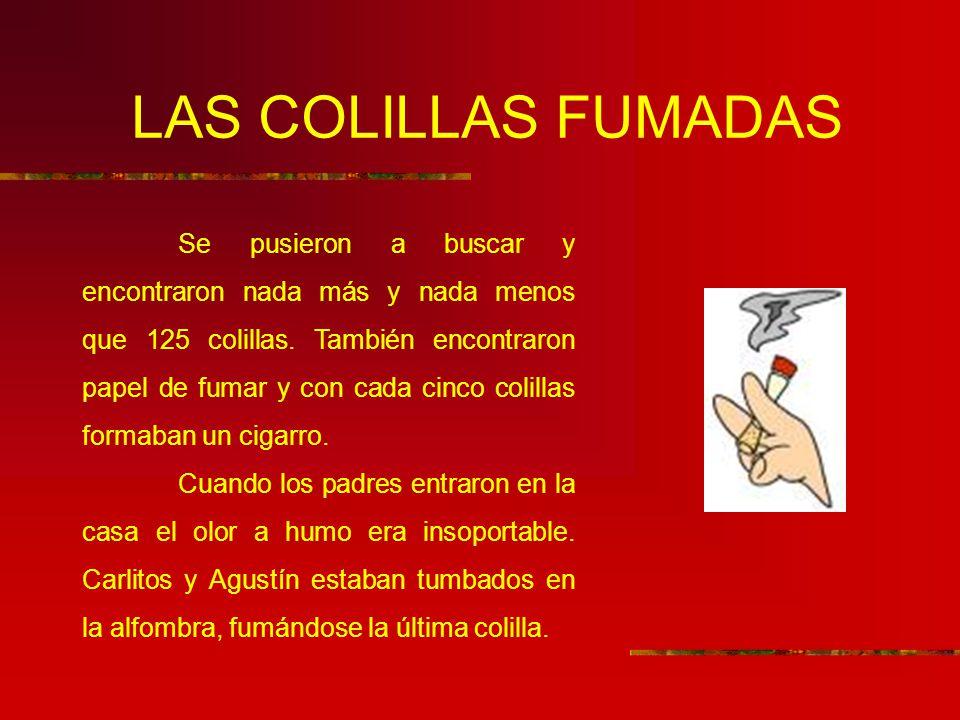 LAS COLILLAS FUMADAS