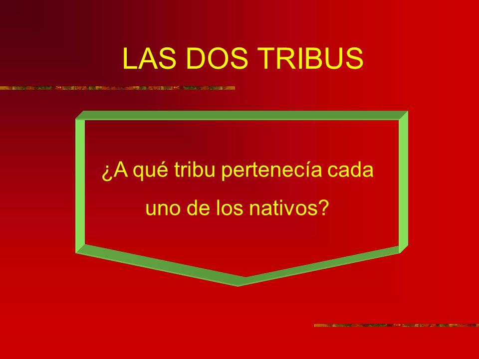 ¿A qué tribu pertenecía cada uno de los nativos
