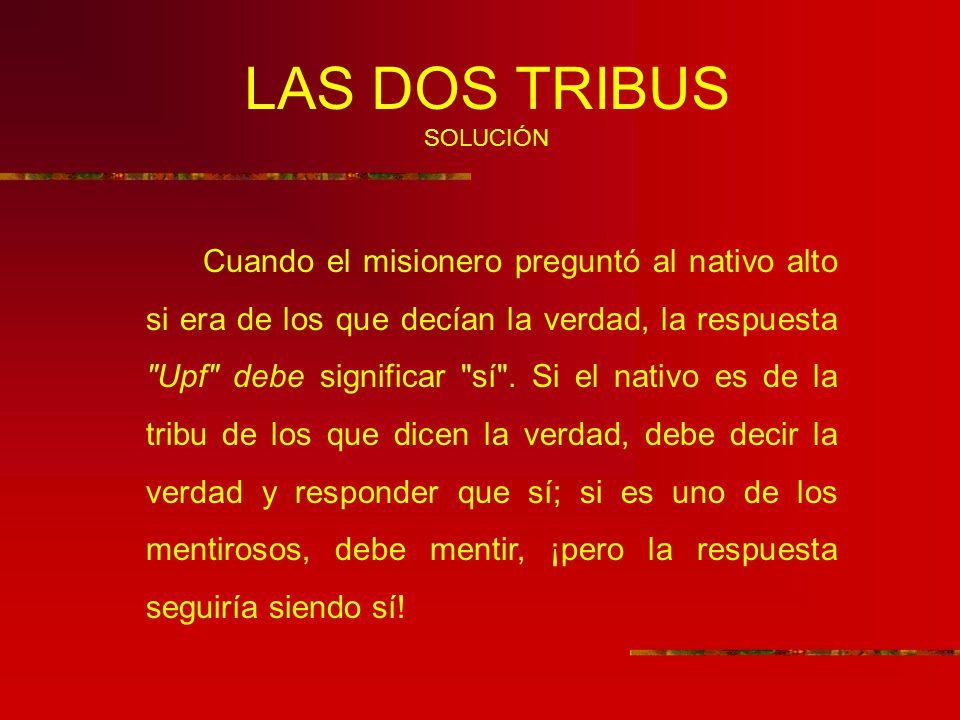 LAS DOS TRIBUS SOLUCIÓN