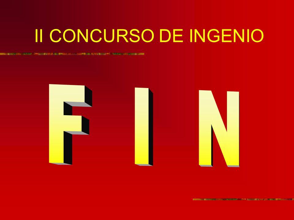 II CONCURSO DE INGENIO F I N
