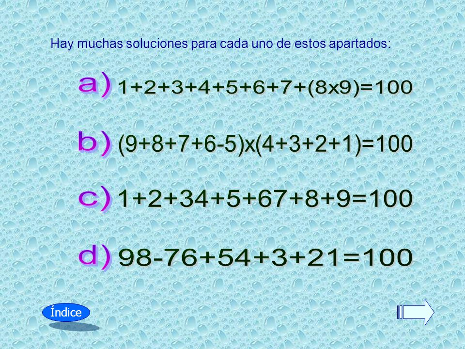 a) b) c) d) 1+2+3+4+5+6+7+(8x9)=100 (9+8+7+6-5)x(4+3+2+1)=100