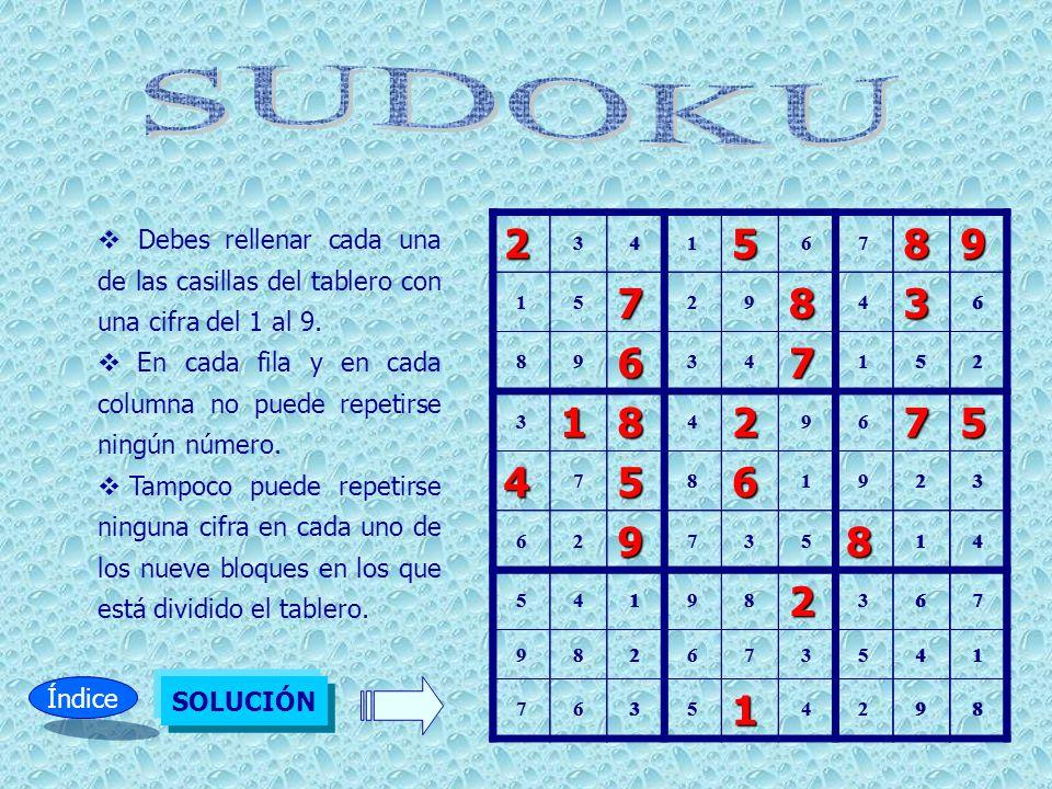 SUDOKU Debes rellenar cada una de las casillas del tablero con una cifra del 1 al 9.