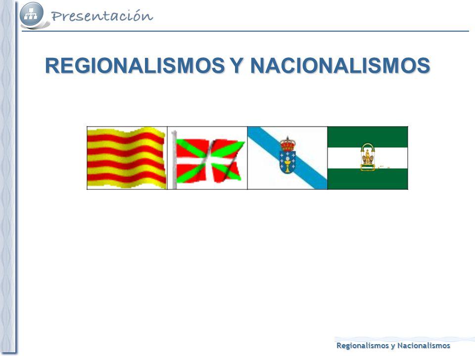 REGIONALISMOS Y NACIONALISMOS