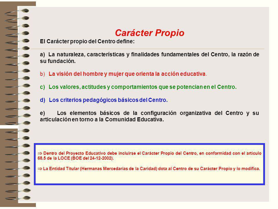 Carácter Propio El Carácter propio del Centro define: