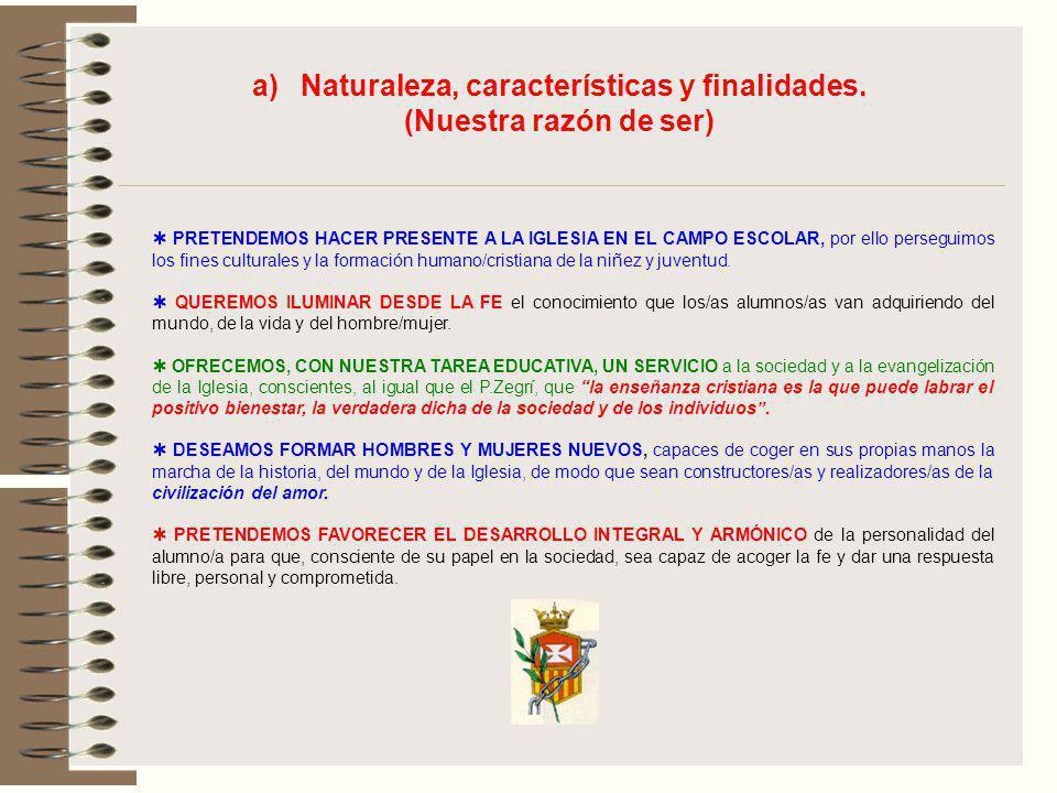 a) Naturaleza, características y finalidades.
