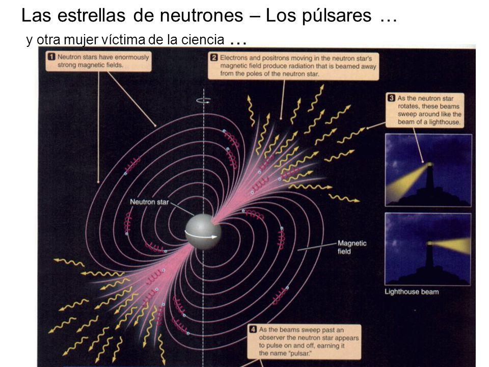 Las estrellas de neutrones – Los púlsares …