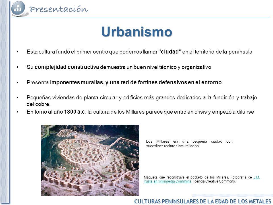 Urbanismo Esta cultura fundó el primer centro que podemos llamar ciudad en el territorio de la península.