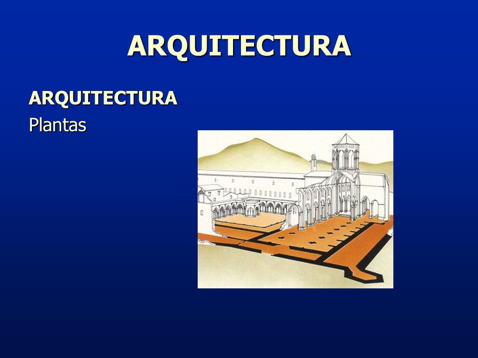 ARQUITECTURA ARQUITECTURA Plantas