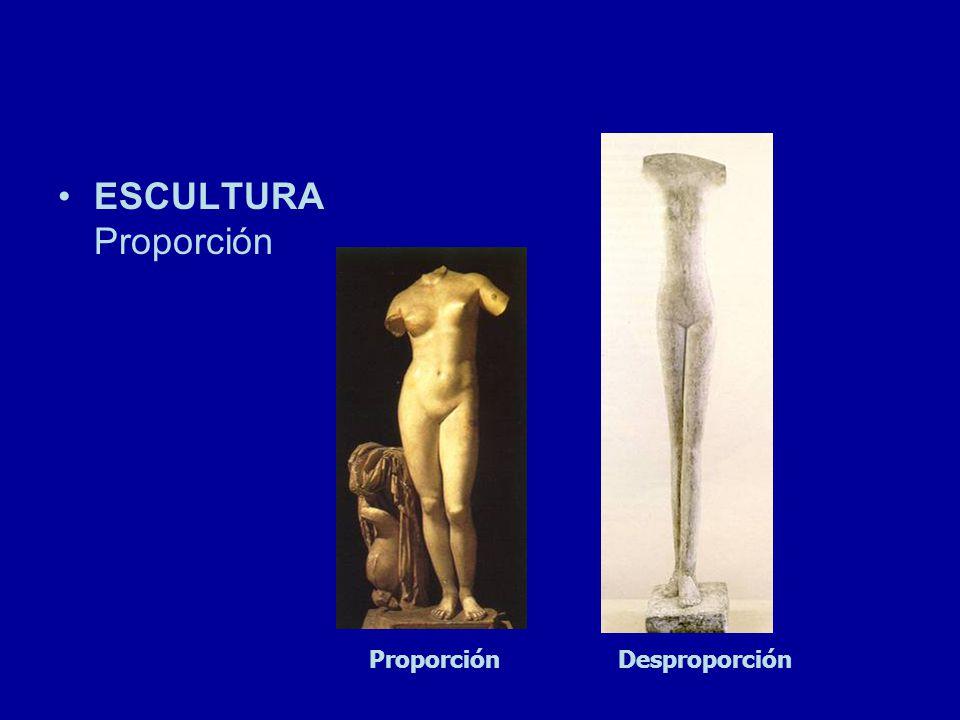 ESCULTURA Proporción Proporción Desproporción