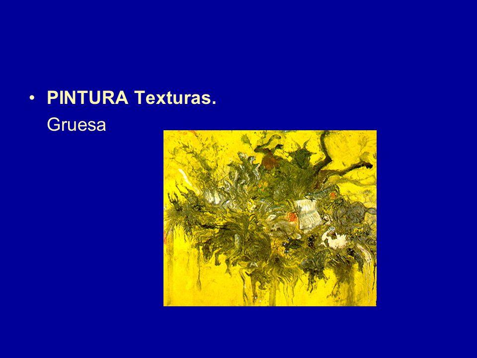 PINTURA Texturas. Gruesa