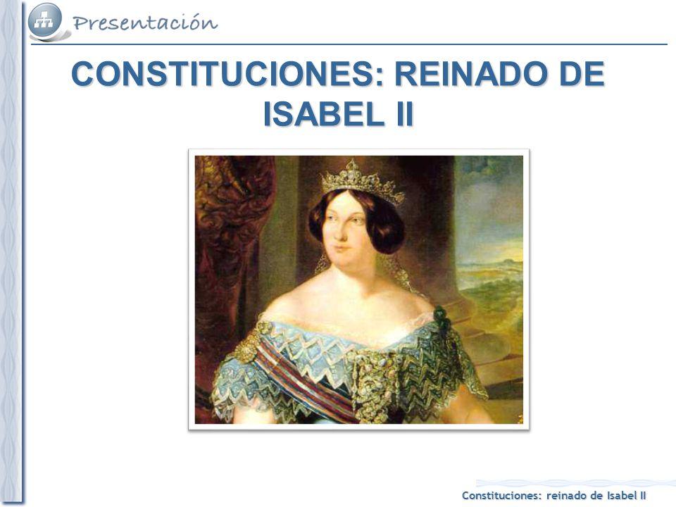 CONSTITUCIONES: REINADO DE ISABEL II