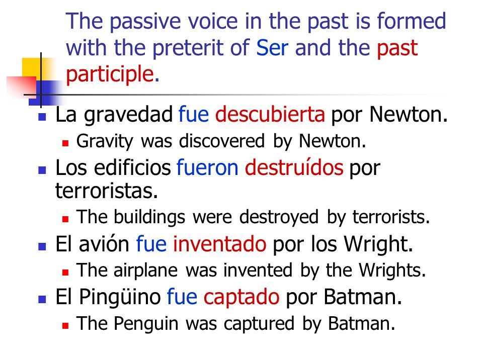 The passive voice in the past is formed with the preterit of Ser and the past participle.