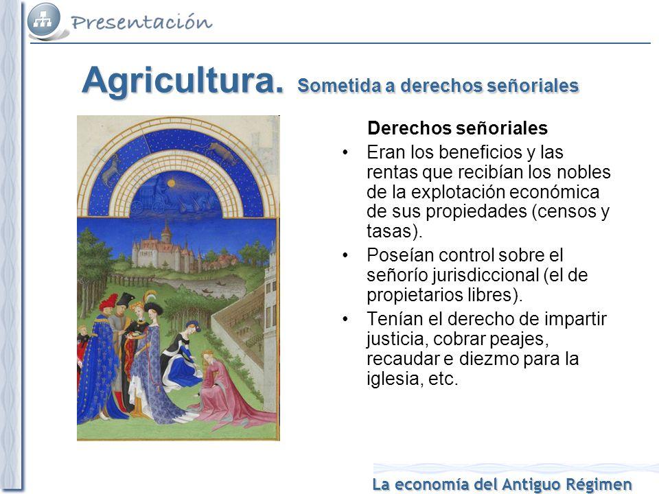 Agricultura. Sometida a derechos señoriales