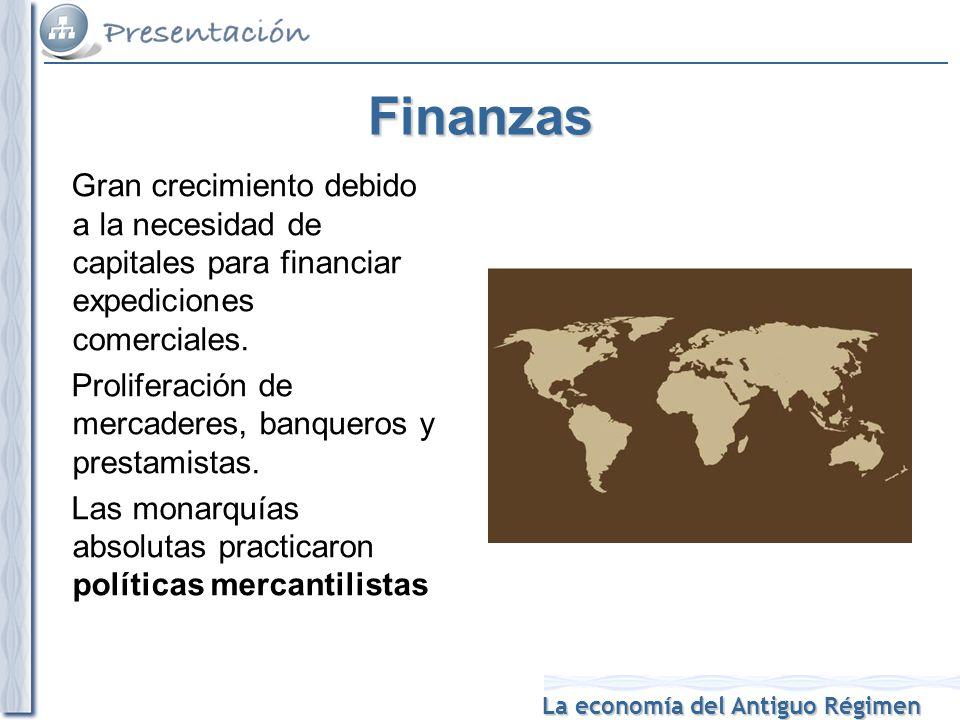 Finanzas Gran crecimiento debido a la necesidad de capitales para financiar expediciones comerciales.