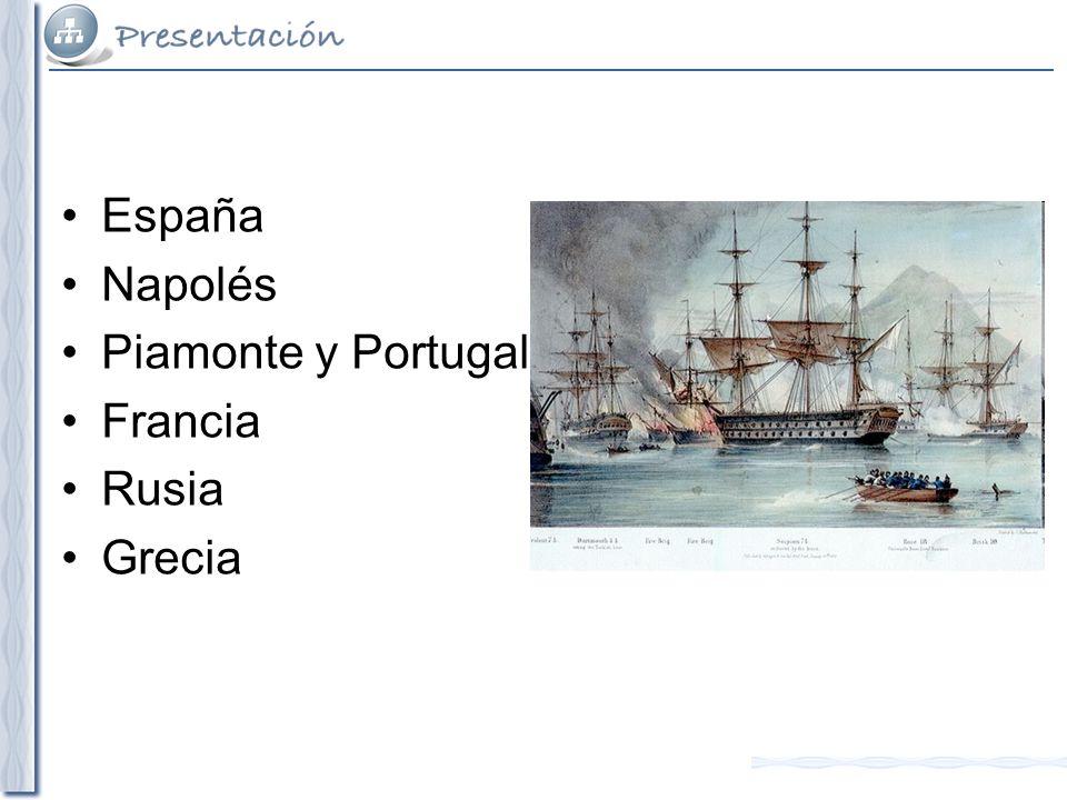 España Napolés Piamonte y Portugal Francia Rusia Grecia