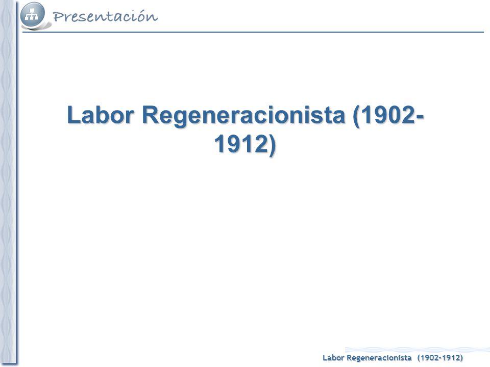 Labor Regeneracionista (1902-1912)