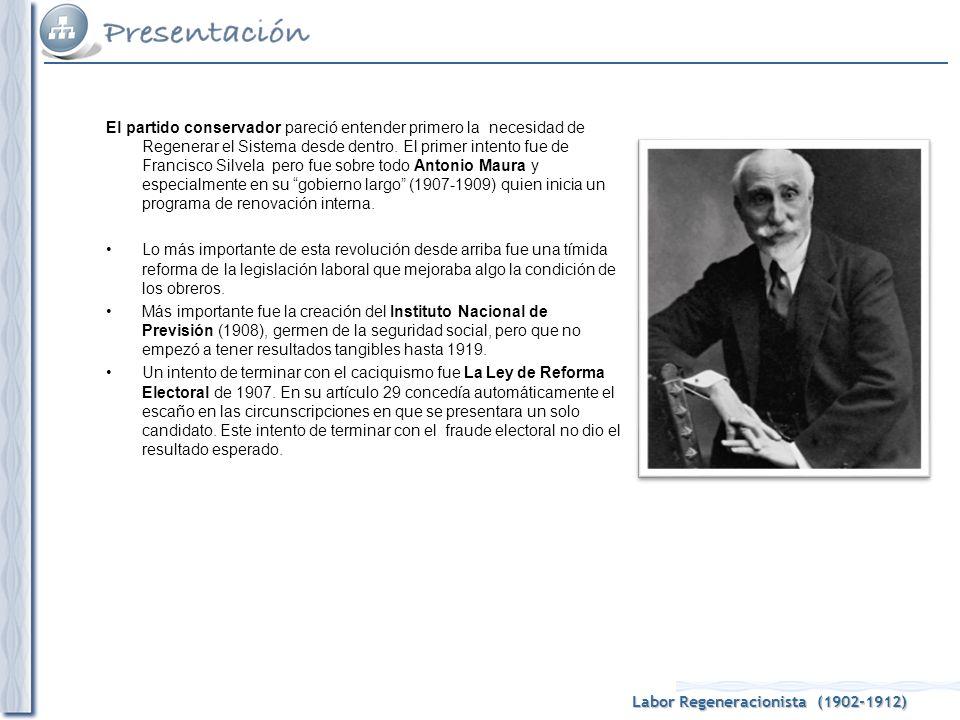 El partido conservador pareció entender primero la necesidad de Regenerar el Sistema desde dentro. El primer intento fue de Francisco Silvela pero fue sobre todo Antonio Maura y especialmente en su gobierno largo (1907-1909) quien inicia un programa de renovación interna.