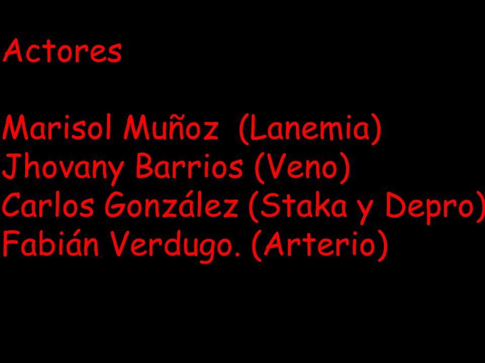 Actores Marisol Muñoz (Lanemia) Jhovany Barrios (Veno) Carlos González (Staka y Depro) Fabián Verdugo.