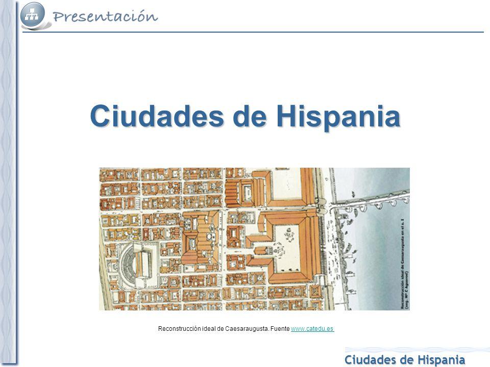 Ciudades de Hispania Reconstrucción ideal de Caesaraugusta. Fuente www.catedu.es