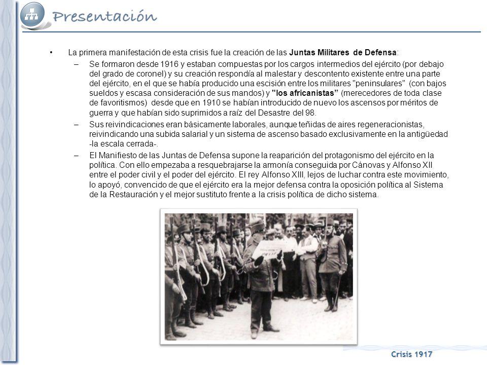 La primera manifestación de esta crisis fue la creación de las Juntas Militares de Defensa: