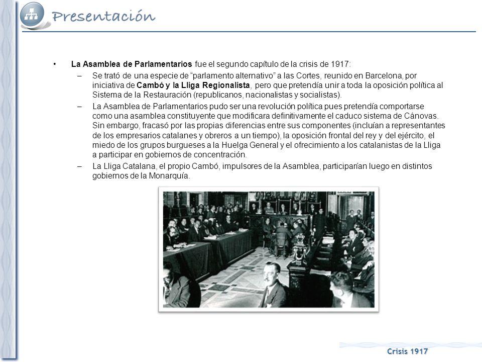 La Asamblea de Parlamentarios fue el segundo capítulo de la crisis de 1917: