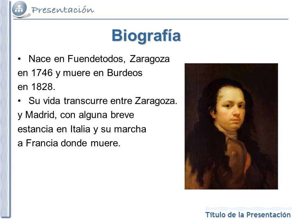 Biografía Nace en Fuendetodos, Zaragoza en 1746 y muere en Burdeos