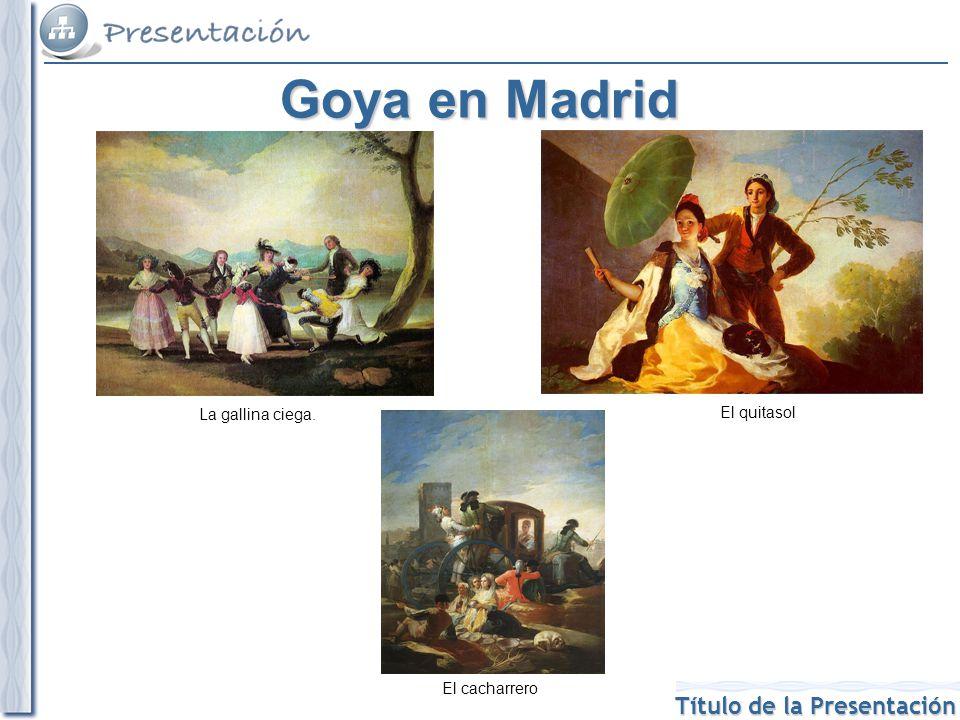 Goya en Madrid La gallina ciega. El quitasol El cacharrero